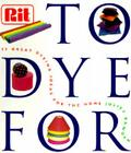 To Dye for: The Rit Book of Creative Dying Projects Cover Image