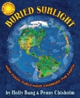 Buried Sunlight: How Fossil Fuels Have Changed the Earth Cover Image