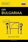 Opi Bulgariaa - Nopea / Helppo / Tehokas: 2000 Avainsanastoa Cover Image