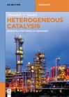 Heterogeneous Catalysis: Essentials for Chemical Engineers (de Gruyter Textbook) Cover Image