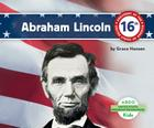 Abraham Lincoln (Abdo Kids: United States President Biographies) Cover Image