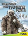 Reaching the North Pole (Graphic History (Graphic Planet)) Cover Image