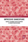 Impressive Shakespeare: Identity, Authority and the Imprint in Shakespearean Drama (Material Readings in Early Modern Culture) Cover Image