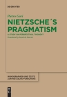 Nietzsche´s Pragmatism: A Study on Perspectival Thought (Monographien Und Texte Zur Nietzsche-Forschung #72) Cover Image
