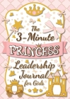 The 3-Minute Princess Leadership Journal for Girls: A Guide to Becoming a Confident and Positive Leader (Growth Mindset Journal for Kids) (A5 - 5.8 x Cover Image