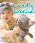 Cuddly Crochet: Adorable Toys, Hats, and More Cover Image