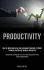 Productivity: How to Wake Up Early and Increase Creativity, Critical Thinking and Boost Memory Using Nlp (Advanced Strategies to Lea Cover Image