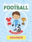 Groß Football Malbuch Für Kinder 2-5 Jahren: Mein Erstes Malbuch. Tolles Geschenk für Mädchen und Jungen. Schöne Malbuch für Baby 12 Monate, 18 Monate Cover Image