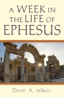 A Week in the Life of Ephesus Cover Image