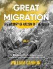 Great Migration: The History of Racism in the South - The Biographies of The Three Black Migrants - Treacherous and Exhausting Cross-co Cover Image