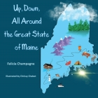 Up Down All Around the Great State of Maine Cover Image
