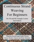Continuous Strand Weaving For Beginners; On 5ft and 6ft Triangle Looms Cover Image