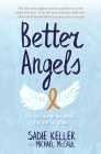 Better Angels: You Can Change the World. You Are Not Alone. Cover Image