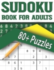 Sudoku Book For Adults: Brain Game for Adults Teens and Seniors with Solutions-Easy to Hard Sudoku Puzzles Cover Image