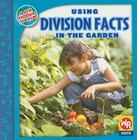Using Division Facts in the Garden (Math in Our World: Level 3) Cover Image