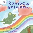 The Rainbow Between Cover Image