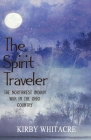 The Spirit Traveler, The Northwest Indian War in the Ohio Country Cover Image