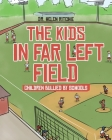 The Kids in Far Left Field: Children Bullied by Schools Cover Image