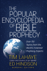 The Popular Encyclopedia of Bible Prophecy: Over 150 Topics from the World's Foremost Prophecy Experts (Tim LaHaye Prophecy Library(tm)) Cover Image