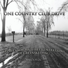 One Country Club Drive: Stories Across Three Generations of Greenskeeping Cover Image