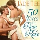 50 Ways to Ruin a Rake (Rakes and Rogues #1) Cover Image