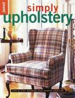Simply Upholstery: Step-By-Step, Renewing Your Favorite Furniture Cover Image