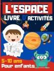 L'ESPACE LIVRE D'ACTIVITÉS 5-10 ans: Cahier de jeux pour occuper les enfants à la maison Cover Image