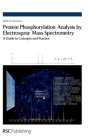 Protein Phosphorylation Analysis by Electrospray Mass Spectrometry: A Guide to Concepts and Practice Cover Image