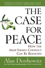 The Case for Peace: How the Arab-Israeli Conflict Can Be Resolved Cover Image