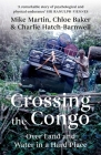 Crossing the Congo: Over Land and Water in a Hard Place Cover Image