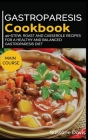 Gastroparesis Cookbook: 40+Stew, Roast and Casserole recipes for a healthy and balanced Gastroparesis diet Cover Image