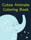 Cutes Animals Coloring Book: Stress Relieving Animal Designs Cover Image