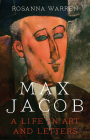 Max Jacob: A Life in Art and Letters Cover Image