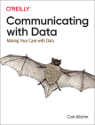 Communicating with Data: Making Your Case with Data Cover Image