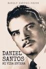 Daniel Santos: Mi Vida Entera Cover Image