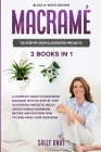 Macramé: 2 books in 1: A Complete Guide To Mastering Macramé With 50 Step-By-Step Illustrated Projects. Relax, Create Unique Ha Cover Image