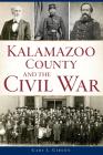 Kalamazoo County and the Civil War Cover Image