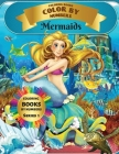 Coloring Books - Color By Numbers - Mermaids (Series 1): Coloring Little Mermaids with numeric worksheets. Color by numbers for adults and children wi Cover Image