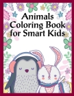 Animals Coloring Book For Smart Kids: Christmas gifts with pictures of cute animals Cover Image
