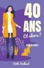 40 ans et alors ?: Tome 2 - Enfin la suite ! Cover Image