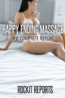 Happy Ending Massage: The Complete Report Cover Image