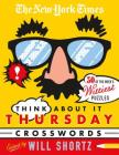 The New York Times Think About It Thursday Crossword Puzzles: 50 of the Week's Wittiest Puzzles from The New York Times Cover Image