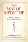The Way of Medicine: Ethics and the Healing Profession Cover Image