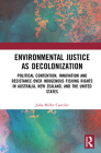 Environmental Justice as Decolonization: Political Contention, Innovation and Resistance Over Indigenous Fishing Rights in Australia, New Zealand, and Cover Image