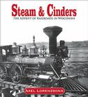 Steam & Cinders: The Advent of Railroads in Wisconsin Cover Image