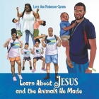 Learn About Jesus and the Animals He Made Cover Image