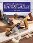 Getting Started with Handplanes: How to Choose, Set Up, and Use Planes for Fantastic Results Cover Image