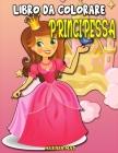 Principessa Libro da Clorare: Principessa Jumbo Libro da Colorare per Bambini Cover Image