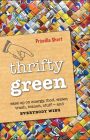 Thrifty Green: Ease Up on Energy, Food, Water, Trash, Transit, Stuff -- And Everybody Wins Cover Image