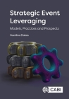 Strategic Event Leveraging: Models, Practices and Prospects Cover Image